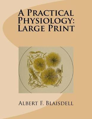 A Practical Physiology : Large Print