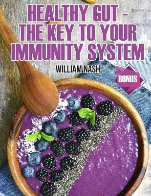 Healthy Gut - The Key to Your Immunity System