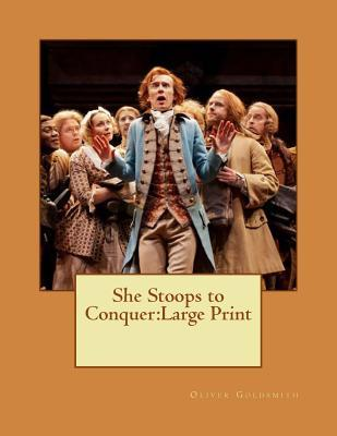 She Stoops to Conquer  Large Print
