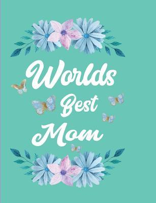 Worlds Best Mom : Teal Blank Lined Journal