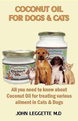 Coconut Oil for Dogs and Cats : All you need to know about coconut oil for treating various ailments in cats and dogs