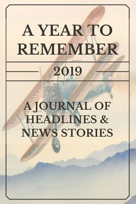 A Year to Remember  2019 a Journal of Headlines & News Stories Airplane