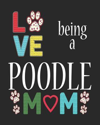 Love Being a Poodle Mom  2019 Monthly Planner Poodles