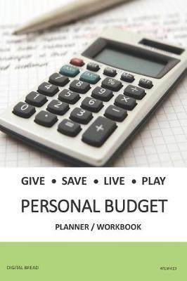 Give Save Live Play Personal Budget Planner Workbook  A 26 Week Personal Budget, Based on Percentages a Very Powerful and Simple Budget Planner 4flw419