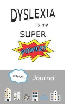 Dyslexia Is My Super Power  5x8 Lined Writing Journal, Diary, Notebook for Kids and Adults