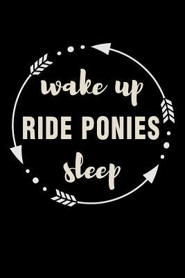 Wake Up Ride Ponies Sleep Gift Notebook for Girl Who Loves Ponies : Medium Ruled Blank Journal