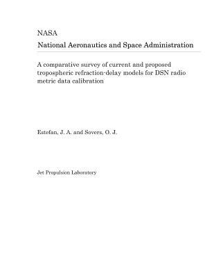 A Comparative Survey of Current and Proposed Tropospheric Refraction-Delay Models for Dsn Radio Metric Data Calibration