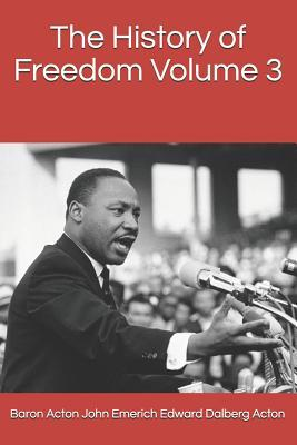 The History of Freedom Volume 3