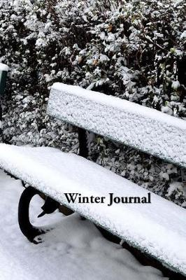 Winter Journal  Snow-Covered Park Benches Soft Cover, Ruled Notebook/Journal/Diary (257 P. 6x9)