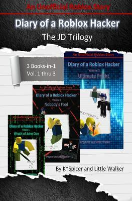 Binoculars Roblox Diary Of A Roblox Hacker The Jd Trilogy K Spicer 9781729676585