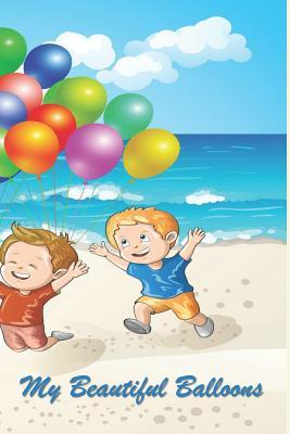 My Beautiful Balloons  124 Page Softcover, Has Lined and Blank Pages Both with a Balloon Border, College Rule Composition (6