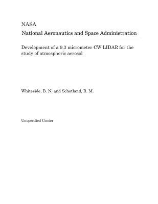 Development of a 9.3 Micrometer Cw Lidar for the Study of Atmospheric Aerosol