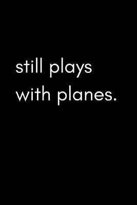Still Plays with Planes