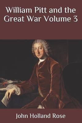William Pitt and the Great War Volume 3
