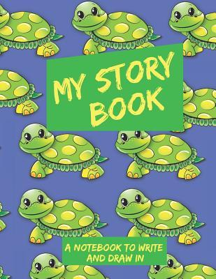 My Story Book a Notebook to Write and Draw in  Journal for Kids Creative Writing and Drawing 8.5x11 100 Pages Activity Fun
