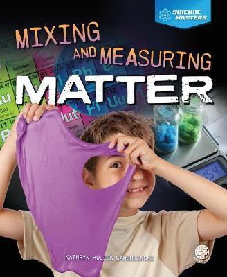 Mixing and Measuring Matter