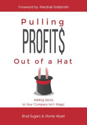 Pulling Profits Out of a Hat  Adding Zeros to Your Company Isn't Magic