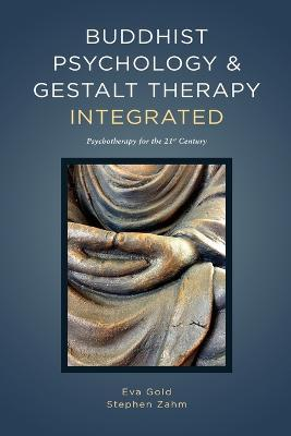 Buddhist Psychology and Gestalt Therapy Integrated