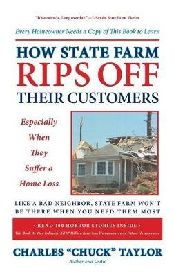How State Farm Rips Off Their Customers Especially When They Suffer a Home Loss