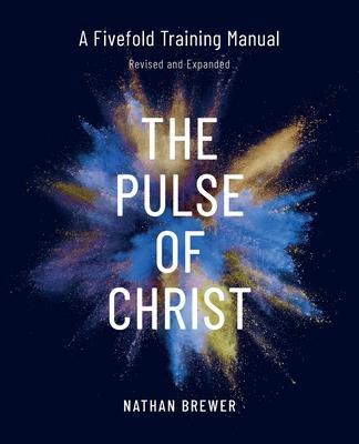 The Pulse of Christ (Revised and Expanded)