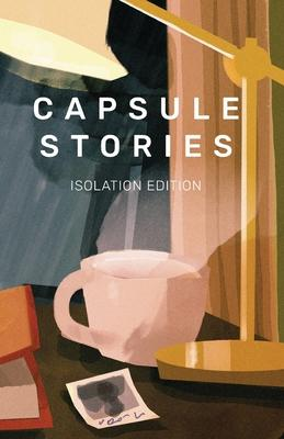 Capsule Stories Isolation Edition