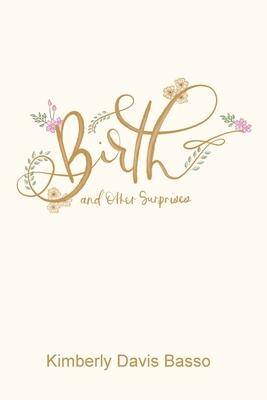 Birth and Other Surprises