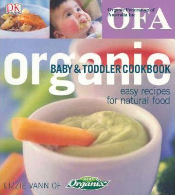 Organic baby and toddler cookbook lizzie vann 9781740334372 organic baby and toddler cookbook forumfinder Images