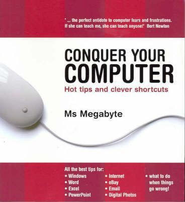 Conquer Your Computer New Edition