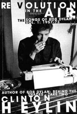 Revolution In The AirSongs Of Bob Dylan Vol 1 1957-73