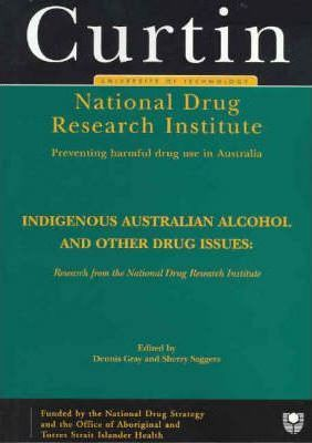 Indigenous Australian Alcohol and Other Drug Issues Research from the National Drug Institute  Research from the National Drug Institute