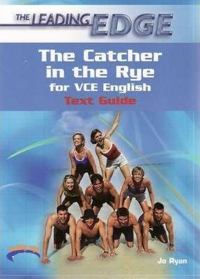 The Catcher in the Rye for VCE English  Text Guides
