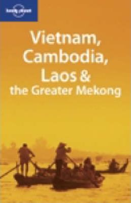 Vietnam, Cambodia, Laos and the Greater Mekong