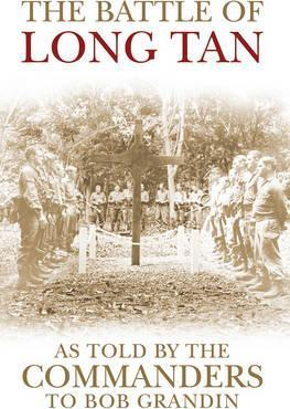 The Battle of Long Tan : As Told by the Commanders