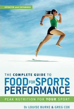 The Complete Guide to Food for Sports Performance : Peak Nutrition for Your Sport