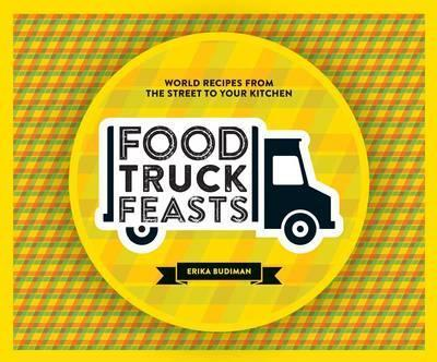 Food truck feasts erika budiman 9781741174588 forumfinder Image collections