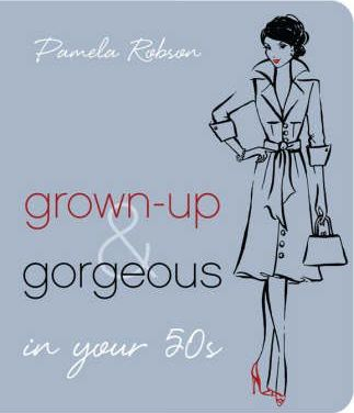 Grown-up and Gorgeous in Your 50s