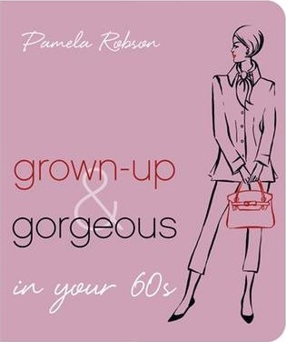 Grown-Up & Gorgeous In Your 60S