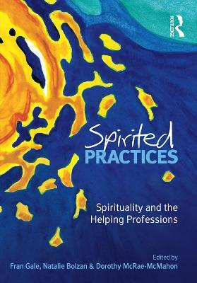 Spirited Practices  Spirituality and the Helping Professions