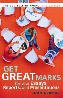 get great marks for your essays reports and presentations Get great marks for your essays, reports, and presentations (3rd edition) by john germov paperback, 172 pages, published 2011: isbn-10: 1-74175-452-6.