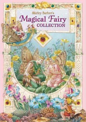 Shirley Barber's Magical Fairy Collection