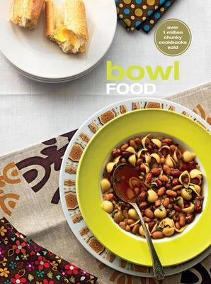 Bowl food murdoch books test kitchen 9781741964141 bowl food the original chunky cookbook forumfinder Image collections