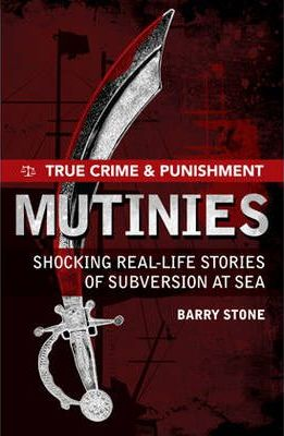 True Crime and Punishment: Mutinies