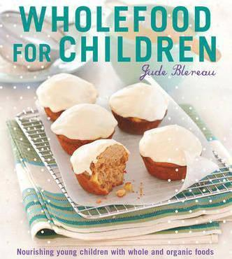 Wholefood for children jude blereau 9781741966787 wholefood for children forumfinder Image collections