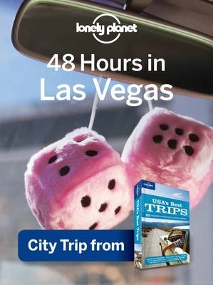 Lonely Planet 48 Hours in Las Vegas