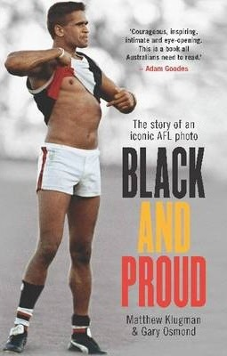 Black and Proud : The Story of an Iconic AFL Photo