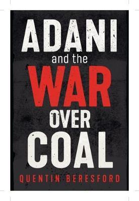 Adani and the War Over Coal