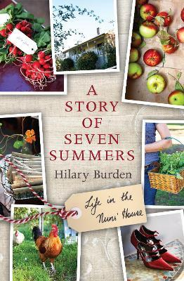 A Story of Seven Summers : Life in the Nuns' House