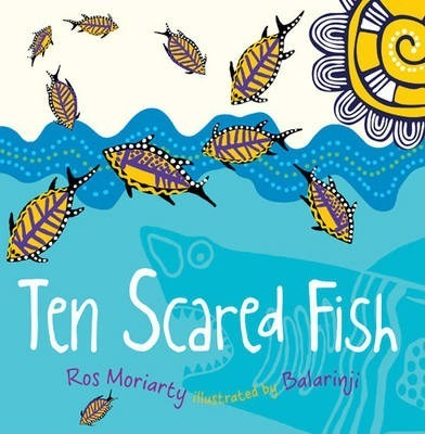 Ten scared fish ros moriarty 9781742379128 for Fish children s book