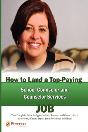 How to Land a Top-Paying School Counselor and Counselor Services Job