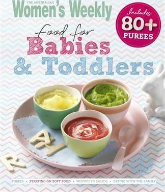 Food for babies and toddlers the australian womens weekly food for babies and toddlers forumfinder Gallery